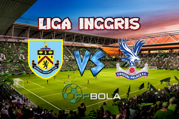 Prediksi Bola Burnley vs Crystal Palace 30 November 2019